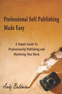 Professional Self Publishing Made Easy