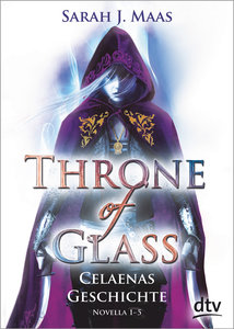 Throne of Glass Novellas 1-5 - Celaenas Geschichte