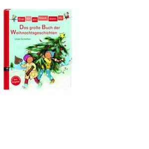 Erst ich ein Stück, dann du - Das große Buch der Weihnachtsgesch