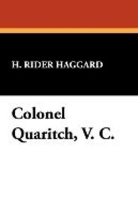 Colonel Quaritch, V. C.