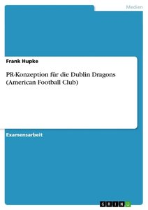 PR-Konzeption für die Dublin Dragons (American Football Club)