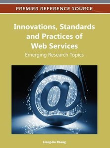 Innovations, Standards and Practices of Web Services: Emerging R