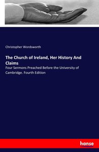 The Church of Ireland, Her History And Claims