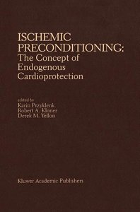 Ischemic Preconditioning: The Concept of Endogenous Cardioprotec