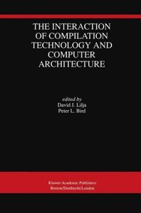 The Interaction of Compilation Technology and Computer Architect