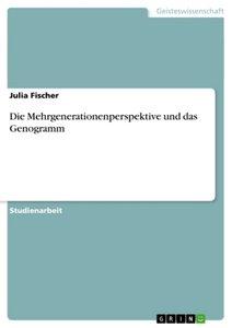 Die Mehrgenerationenperspektive und das Genogramm