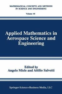 Applied Mathematics in Aerospace Science and Engineering