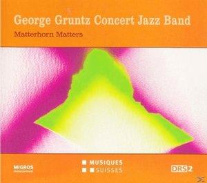 Gruntz Concert Jazz Band: Matterhorn Matters
