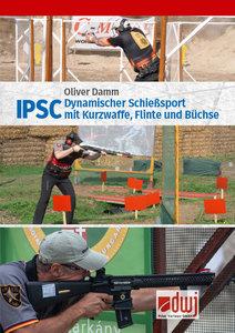 IPSC - Dynamischer Schießsport mit Kurzwaffe, Flinte und Büchse