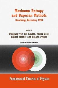 Maximum Entropy and Bayesian Methods Garching, Germany 1998