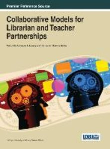 Collaborative Models for Librarian and Teacher Partnerships