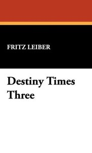 Destiny Times Three