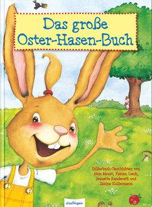 Das große Oster-Hasen-Buch, Vier Bilderbuchgeschichten in einem