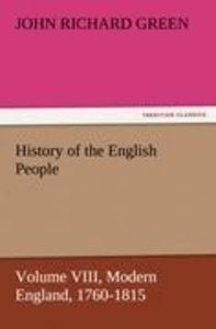 History of the English People, Volume VIII Modern England, 1760-