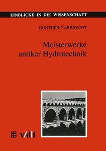 Meisterwerke antiker Hydrotechnik