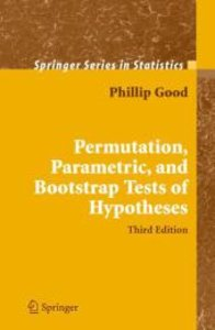 Permutation, Parametric, and Bootstrap Tests of Hypotheses
