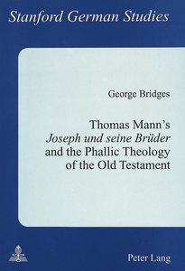 Thomas Mann's Joseph und seine Brüder and the Phallic Theology o