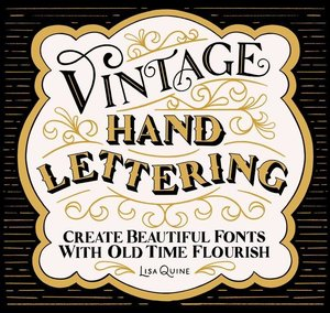 Vintage Hand Lettering: Create Beautiful Fonts with Old Time Flo