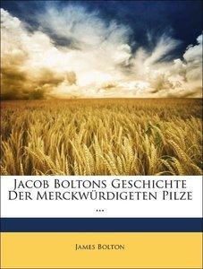 Jacob Boltons Geschichte der merckwürdigeten Pilze ...