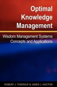Optimal Knowledge Management: Wisdom Management Systems Concepts
