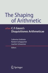 The Shaping of Arithmetic after C.F. Gauss's Disquisitiones Arit