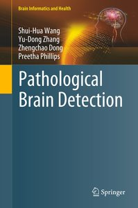 Pathological Brain Detection by Machine Learning
