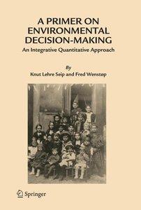 A Primer on Environmental Decision Making