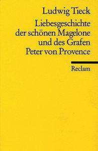 Liebesgeschichte der schönen Magelone und des Grafen Peter von P
