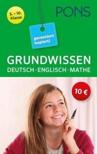PONS Grundwissen garantiert kapiert! Deutsch, Mathematik, Englis