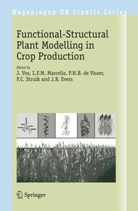 Functional-Structural Plant Modelling in Crop Production