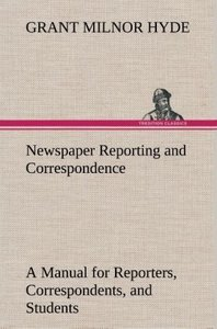 Newspaper Reporting and Correspondence
