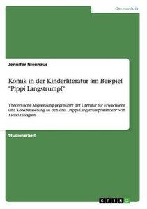 """Komik in der Kinderliteratur am Beispiel """"Pippi Langstrumpf"""""""