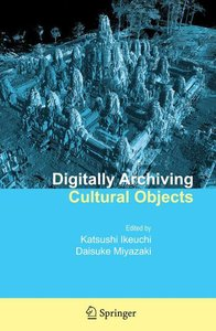 Digitally Archiving Cultural Objects