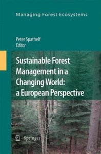 Sustainable Forest Management in a Changing World: a European Pe