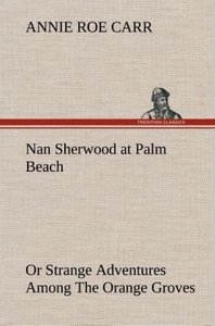 Nan Sherwood at Palm Beach Or Strange Adventures Among The Orang