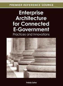 Enterprise Architecture for Connected E-Government: Practices an