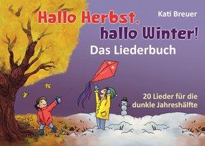 Hallo Herbst,hallo Winter!-Das Liederbuch