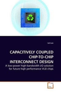 CAPACITIVELY COUPLED CHIP-TO-CHIP INTERCONNECT DESIGN