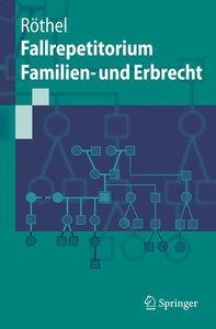 Fallrepetitorium Familien- und Erbrecht