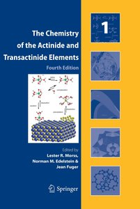 The Chemistry of the Actinide and Transactinide Elements. Volume