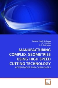 MANUFACTURING COMPLEX GEOMETRIES USING HIGH SPEED CUTTING TECHNO