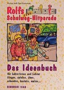 Rolfs neue Schulweg-Hitparade. Das Ideenbuch für Lehrerinnen und