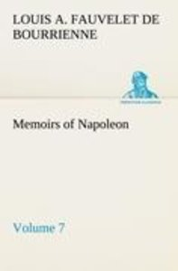 Memoirs of Napoleon - Volume 07