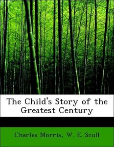 The Child's Story of the Greatest Century
