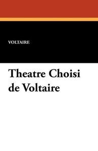 Theatre Choisi de Voltaire