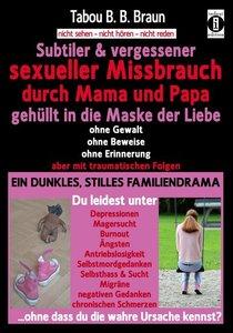 Subtiler & vergessener sexueller Missbrauch durch Mama und Papa:
