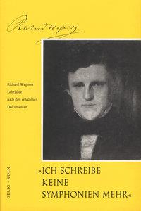 Ich schreibe keine Sinfonien mehr (Richard Wagner)