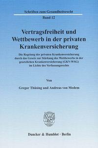 Vertragsfreiheit und Wettbewerb in der privaten Krankenversicher