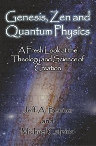 Genesis, Zen and Quantum Physics - A Fresh Look at the Theology