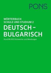 PONS Wörterbuch für Schule und Studium 2 / Deutsch-Bulgarisch